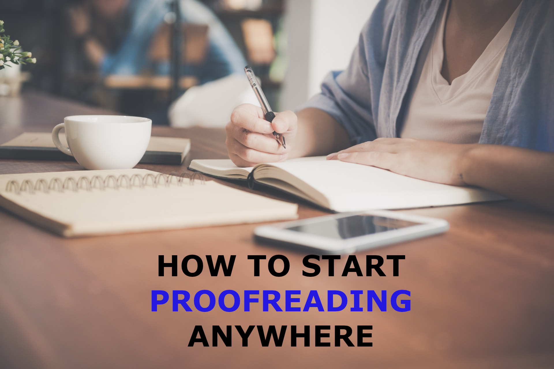 How To Start Proofreading Anywhere